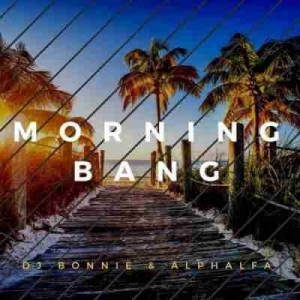 DJ Bonnie - Morning Bang Ft. Alphalfa